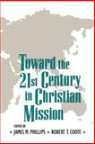 Toward the Twenty-First Century in Christian Mission, , 0802806384