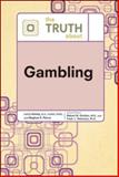 The Truth about Gambling, Golden, Robert N. and Peterson, Fred L., 0816076383