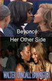 Beyonce: Her Other Side, Walter Bannister, 1489596380