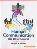 Human Communication : The Basic Course, DeVito, Joseph A., 0133866386