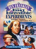 The Ben Franklin Book of Easy and Incredible Experiments, Franklin Institute Science Museum Staff, 0471076384
