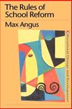The Rules of School Reform, Angus, Max, 0750706384