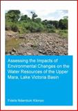Assessing the Impacts of Environmental Changes on the Water Resources of the Upper Mara, Lake Victoria Basin : UNESCO-IHE PhD Thesis, Kilonzo, Fidelis Ndambuki, 1138026387