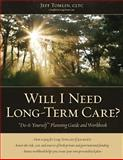 Will I Need Long-Term Care?, Jeff Tomlin, 1481186388