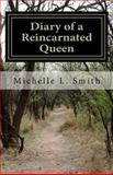 Diary of a Reincarnated Queen, Michelle Smith, 1495426386