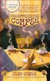 Decaffeinated Corpse, Cleo Coyle, 0425216381