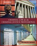 Criminal Law for the Criminal Justice Professional, Garland, Norman, 0078026385