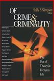 Of Crime and Criminality : The Use of Theory in Everyday Life, , 0761986383