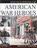 Encyclopedia of American War Heroes, Bruce H. Norton, B. H. Norton, 0816046387