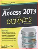 Access 2013 for Dummies, Laurie Ulrich  Fuller and Ken Cook, 1118516389