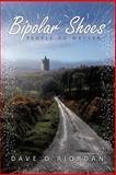 Bipolar Shoes, Dave O'riordan, 1468536389