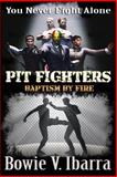 Pit Fighters: Baptism by Fire, Bowie Ibarra, 1479356387