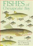Fishes of Chesapeake Bay, Murdy, Edward O. and Birdsong, Ray S., 1560986387