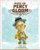 Wake up, Percy Gloom, Cathy Malkasian, 160699638X