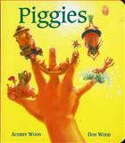 Piggies, Audrey Wood, 015202638X
