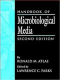 Handbook of Microbiological Media, Atlas, Ronald M., 0849326389