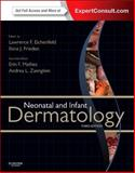 Neonatal and Infant Dermatology, Eichenfield, Lawrence F. and Frieden, Ilona J., 1455726389