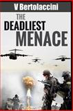 The Deadliest Menace, V Bertolaccini, 1466476389