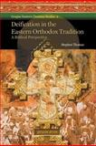 Deification in the Eastern Orthodox Tradition : A Biblical Perspective, Thomas, Stephen, 1593336381