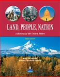 Land, People, Nation : A History of the United States, Chamot, Anna Uhl and Steeves, Kathleen Anderson, 0132386380
