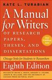A Manual for Writers of Research Papers, Theses, and Dissertations, Eighth Edition, Kate L. Turabian, 0226816389