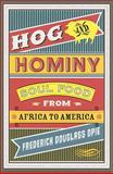 Hog and Hominy 9780231146388