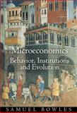 Microeconomics : Behavior, Institutions and Evolution, Bowles, Samuel, 0691126380