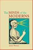 The Minds of the Moderns : Rationalism, Empiricism and Philosophy of Mind, Thomas, Janice, 0773536388