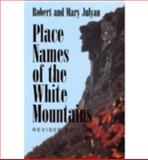 Place Names of the White Mountains 9780874516388