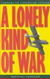 A Lonely Kind of War, Marshall Harrison, 0891416382