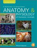 Anatomy and Physiology of Domestic Animals, Akers, R. Michael and Denbow, D. Michael, 1118356381
