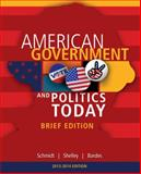 Cengage Advantage Books : American Government and Politics Today, Brief Edition, 2014-2015 (with CourseMate Printed Access Card), Schmidt, Steffen W. and Shelley, Mack C., II, Mack C, 1285436385
