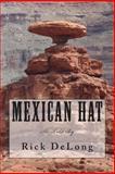 Mexican Hat, Rick DeLong, 147919638X