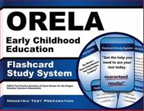 ORELA Early Childhood Education Flashcard Study System : ORELA Test Practice Questions and Exam Review for the Oregon Educator Licensure Assessments, ORELA Exam Secrets Test Prep Team, 1614036381