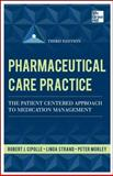 Pharmaceutical Care Practice : The Patient-Centered Approach to Medication Management, Strand, Linda M. and Cipolle, Robert J., 0071756388