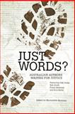 Just Words? : Australian Authors Writing for Justice, , 0702236381