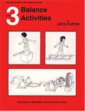 Book 3: Balance Activities : Successful Movement Education Activities for Preschool and the Primary Grades, Capon, Jack, 091525638X