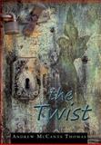 The Twist, Andrew McCants Thomas, 146270638X