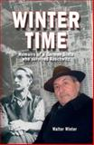 Winter Time : Memoirs of a German Sinto who Survived Auschwitz, Winter, Walter Stanoski, 1902806387