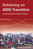 Achieving an AIDS Transition : Preventing Infections to Sustain Treatment, Over, Mead, 1933286385