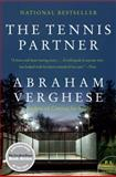 The Tennis Partner, Abraham Verghese, 0062116398