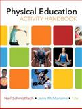 The Physical Education Activity Handbook, Schmottlach, Neil and McManama, Jerre, 0321596390