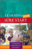 Learning from Sure Start : Working with Young Children and Their Families, Weinberger, Jo and Pickstone, Caroline, 0335216390