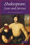 Shakespeare, Love and Service, Schalkwyk, David, 0521886392