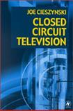 Closed Circuit Television, Cieszynski, Joe, 075064639X