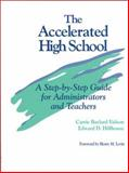 The Accelerated High School : A Step-by-Step Guide for Administrators and Teachers, Eidson, Carrie Baylard and Hillhouse, Edward D., 0803966393