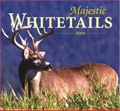 Majestic Whitetails 2005, Voyageur Press Staff, 0896586391