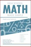 High School Math Made Simple, Kara Monroe and Orsolina Cetta, 0983466394