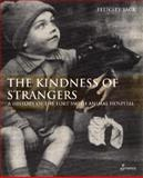 The Kindness of Strangers : A History of the Lort Smith Animal Hospital, Jack, Felicity, 187675639X