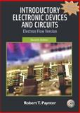 Introductory Electronic Devices and Circuits : Electron Flow Version, Paynter, Robert and Boydell, Toby, 0131716395